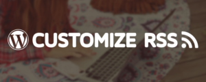 備忘録:WordPressでRSSフィードをカスタマイズする方法